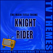 The Main Title Theme - Knight Rider de TV Themes