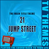 The Main Title Theme - 21 Jump Street de TV Themes