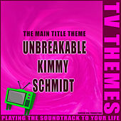 The Main Title Theme - Unbreakable Kimmy Schmidt de TV Themes