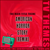 The Main Title Theme - American Horror Story (Remix) de TV Themes