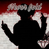 Never Fold by Various Artists