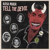 Tell the Devil de Rosa Maria