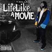 Life Like a Movie by T.Killa