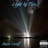 Light My Fire by Bryon Tosoff