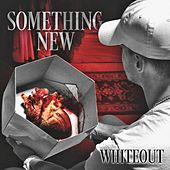Something New by White Out