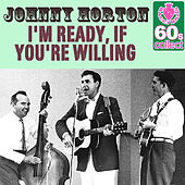 I'm Ready, If You're Willing (Remastered) - Single de Johnny Horton