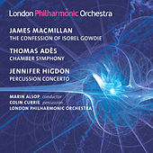 MacMillan: The Confession of  Isobel Gowdie - Adès: Chamber Symphony No. 2 - Higdon: Percussion Concerto by Marin Alsop