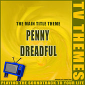 The Main Title Theme - Penny Dreadful de TV Themes