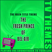 The Main Title Theme - The Fresh Prince of Bel-Air de TV Themes