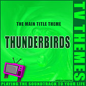 The Main Title Theme - Thunderbirds de TV Themes