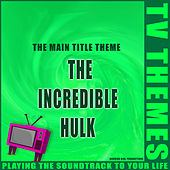The Main Title Theme - The Incredible Hulk de TV Themes
