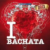 I Love Bachata 2012 (14 Bachata Hits) de Various Artists