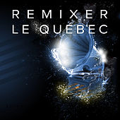 Remixer le Québec von Various Artists