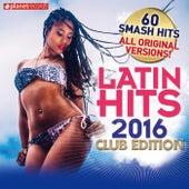 Latin Hits 2016 Club Edition - 60 Latin Music Hits (Salsa, Bachata, Dembow, Merengue, Reggaeton, Urbano, Timba, Cubaton Kuduro, Latin Fitness) by Various Artists