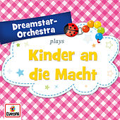 Kinder an die Macht by Dreamstar Orchestra