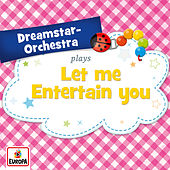 Let Me Entertain You de Dreamstar Orchestra