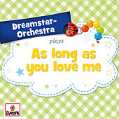 As Long As You Love Me by Dreamstar Orchestra