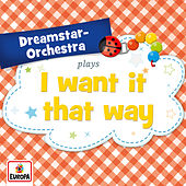 I Want It That Way by Dreamstar Orchestra