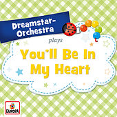 You'll Be In My Heart de Dreamstar Orchestra