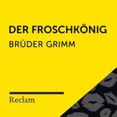 Brüder Grimm: Der Froschkönig (Reclam Hörbuch) von Reclam Hörbücher