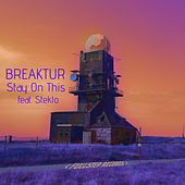 Stay on This by Breaktur