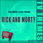 Rick And Morty - The Main Title Theme de TV Themes
