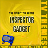 Inspector Gadget - The Main Title Theme de TV Themes