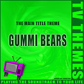 Gummi Bears - The Main Title Theme de TV Themes