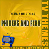 Phineas and Ferb - The Main Title Theme de TV Themes