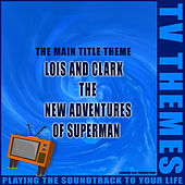 Lois and Clark The New Adventures of Superman - The Main Title Theme de TV Themes