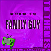 Family Guy - The Main Title Theme de TV Themes