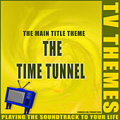 The Time Tunnel - The Main Title Theme de TV Themes