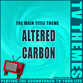 Altered Carbon - The Main Title Theme de TV Themes