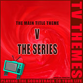 V The Series - The Main Title Theme de TV Themes