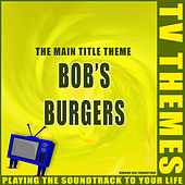 Bob's Burgers - The Main Title Theme de TV Themes