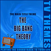 The Big Bang Theory - The Main Title Theme de TV Themes