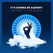 It's Gonna Be Alright (Netsky & t1r Remix) by Jon Lemmon