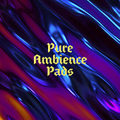 Pure Ambience Pads von Various Artists