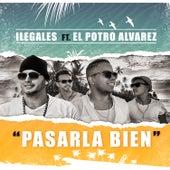 Pasarla Bien (feat. El Potro Alvarez) de Ilegales