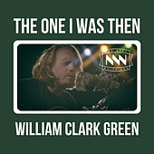 The One I Was Then de William Clark Green