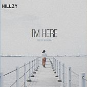 I'm Here (Silent Treatment) by Hillzy