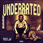 Under Rated by Tezz 216
