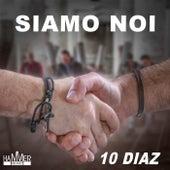 Siamo noi de 10 Diaz