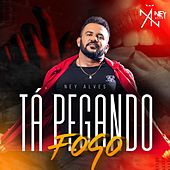 Tá Pegando Fogo by Ney Alves