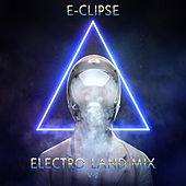 E-Clipse: Electro Land Mix, Vol. 2 von Various Artists