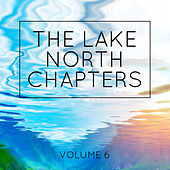 The Lake North Chapters, Vol. 6 de Various Artists
