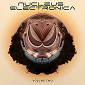 Nucleus Electronica, Vol. Two by Various Artists