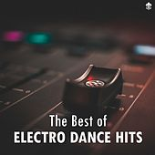 The Best of Electro Dance Hits by Various Artists