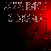 Jazz: Rags & Drags de Various Artists
