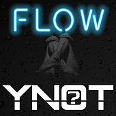 Flow by YNOT